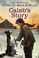 Caleb's Story (Sarah, Plain and Tall Saga #3)