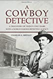 Best Detective Stories Of The Years - A Cowboy Detective: A True Story Of Twenty-Two Review