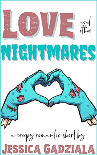 Love and other Nightmares (English Edition)
