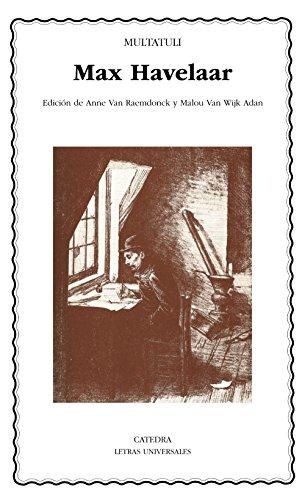 Max Havelaar o Las subastas de café de la Compañía Neerlandesa de Comercio (Letras Universales)