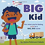 Big Kid: For When You're Feeling Small in a Big, Big World