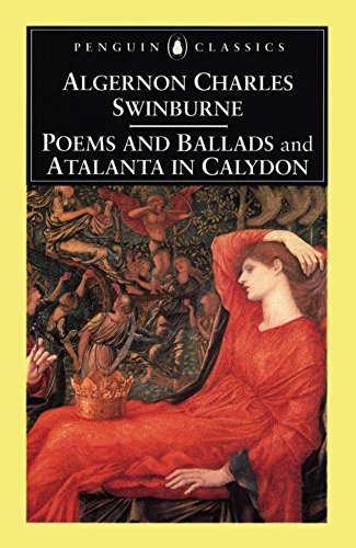 Poems and Ballads & Atalanta in Calydon