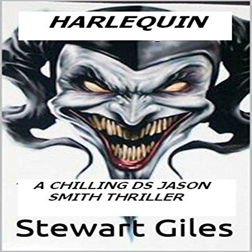 Harlequin     DS Jason Smith, Book 5              By:                                                                                                                                 Stewart Giles                               Narrated by:                                                                                                                                 Bryce Layton                      Length: 7 hrs and 24 mins     1 rating     Overall 2.0