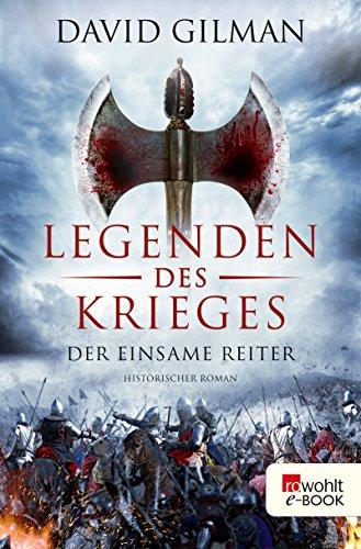 Legenden des Krieges: Der einsame Reiter: Historischer Roman (Thomas Blackstone 3)