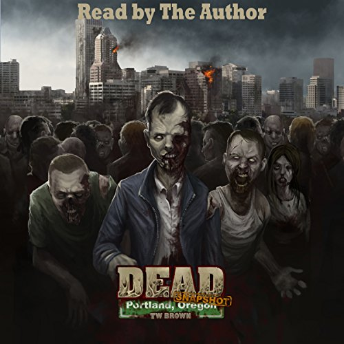 Dead: Snapshot: Portland, Oregon audiobook cover art