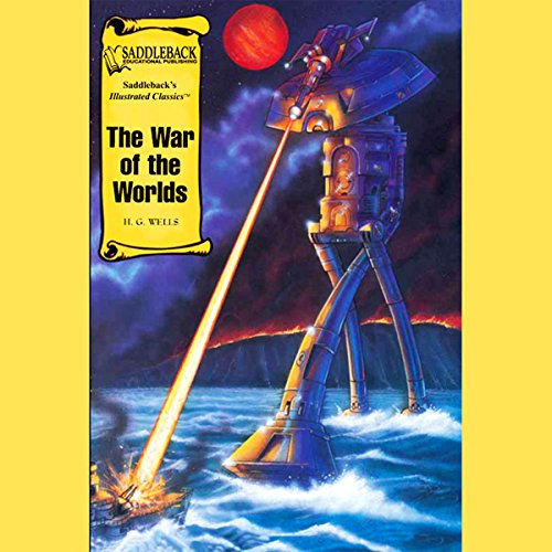 The War of the Worlds                   By:                                                                                                                                 H.G. Wells                               Narrated by:                                                                                                                                 Saddleback Educational Publishing                      Length: 24 mins     4 ratings     Overall 4.0