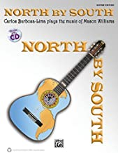 North by South: Carlos Barbosa-Lima Plays the Music of Mason Williams (Carlos Barbosa-Lima Guitar Editions)