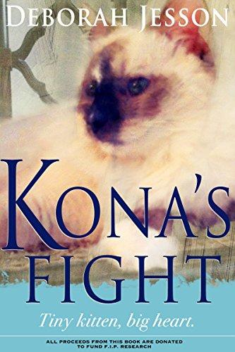 KONA'S FIGHT: Tiny Kitten, Big Heart (English Edition)