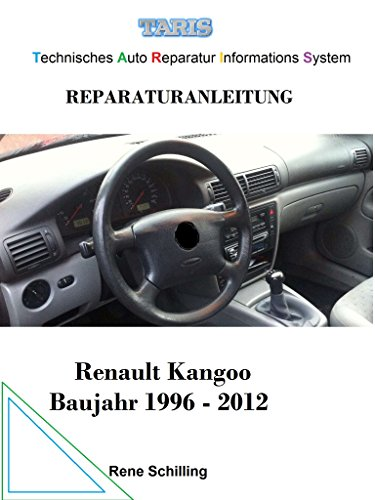 Taris Reparaturanleitung Kangoo: Technisches Auto Reparatur Informations System (German Edition)