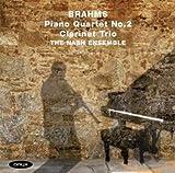 Brahms: Klavierquartett Nr.2 / Klarinettentrio Op.114 - Nash Ensemble
