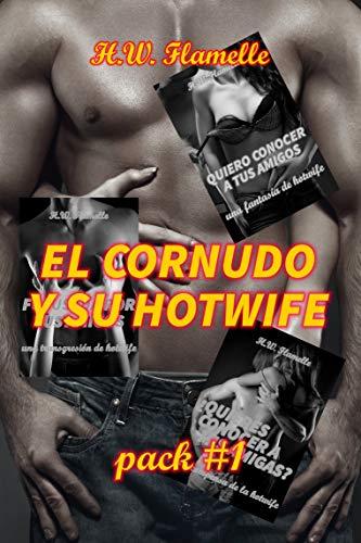 El cornudo y su hotwife, pack #1: ¡tres calientes historias!