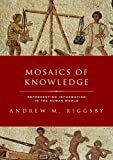 Mosaics of Knowledge: Representing Information in the Roman World (Classical Culture and Society)