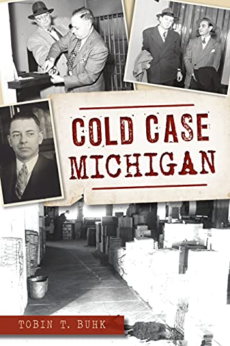 Compare Textbook Prices for Cold Case Michigan True Crime  ISBN 9781467148733 by Buhk, Tobin T.
