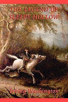 The Legend of Sleepy Hollow (Unexpurgated Start Publishing LLC) by [Washington Irving]