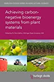 Achieving carbon-negative bioenergy systems from plant...