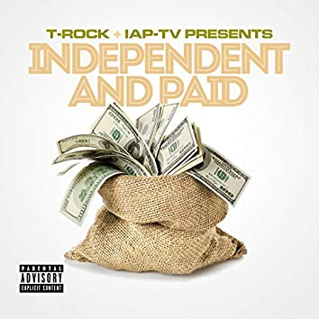 T-Rock & IAP-TV Presents Independent and Paid