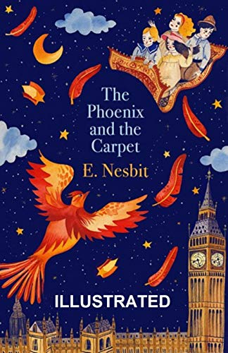 The Phoenix and the Carpet Illustrated (English Edition)