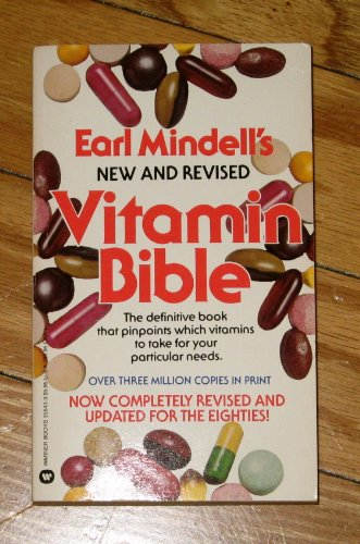 Earl Mindell's New and Revised Vitamin Bible