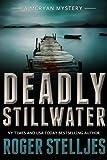 Deadly Stillwater: A gripping crime thriller (Mac McRyan Mystery Thriller and Suspense Series Book) (McRyan Mystery Series Book 3)
