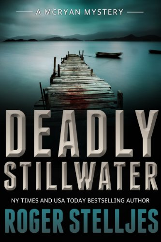 Deadly Stillwater: A gripping crime thriller (Mac McRyan Mystery Thriller and Suspense Series Book) (McRyan Mystery Series Book 3) (English Edition)
