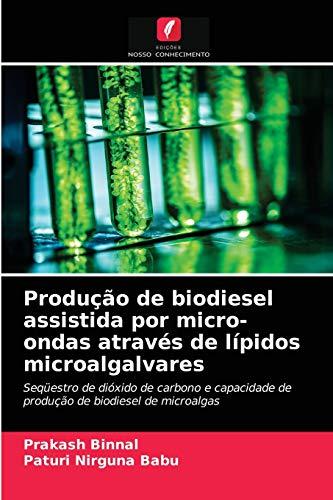 Produção de biodiesel assistida por micro-ondas através de lípidos microalgalvares