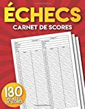 Carnet de score d'échecs: 130 Feuilles de scores pour joueur...