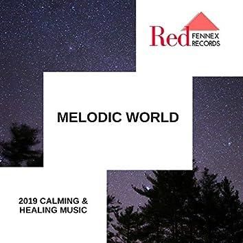 Melodic World - 2019 Calming & Healing Music