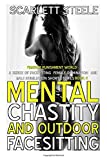 Mental Chastity And Outdoor Facesitting: Volume 4 (Femdom Punishment World - A Series Of Facesitting Female Domination...
