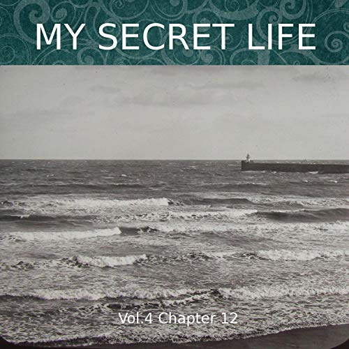My Secret Life. Volume Four Chapter Twelve Titelbild