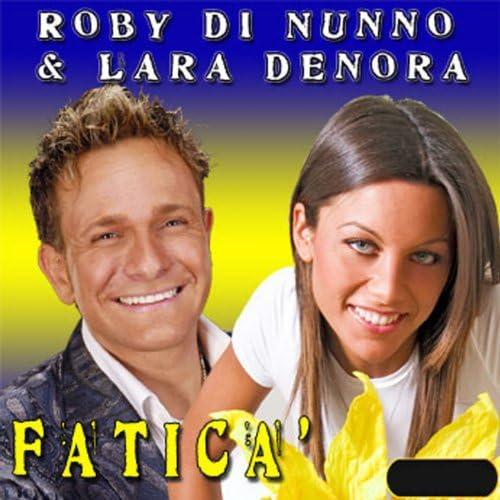 Roby di Nunno, Lara Denora
