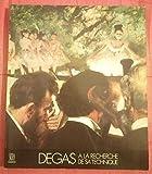 Degas à la recherche de sa technique