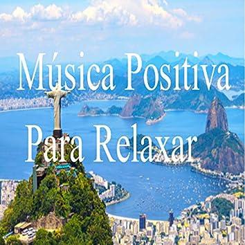 Música Positiva para Relaxar