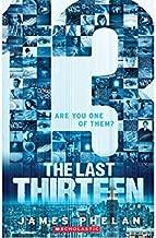 The Last Thirteen: 13 [Paperback] [Apr 21, 2015] James Phelan