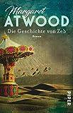 Die Geschichte von Zeb: Roman - Margaret Atwood