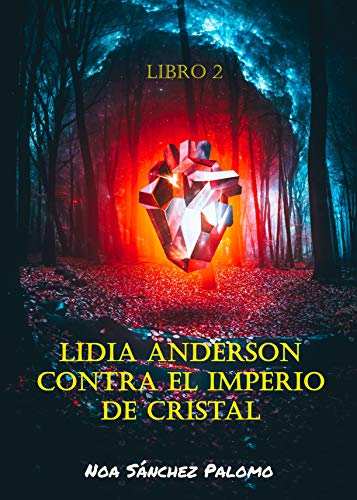 Lidia Anderson contra el Imperio de Cristal: Libro 2