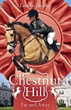 Chestnut Hill 12: Far and Away by Brooke, Lauren 2nd (second) Edition (2013)