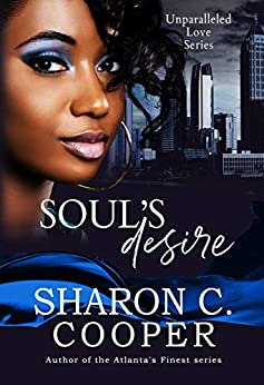 Soul's Desire (Unparalleled Love Series) by [Sharon C Cooper]