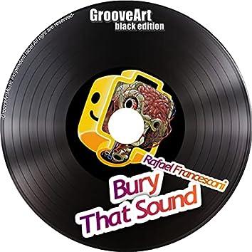 Bury That Sound