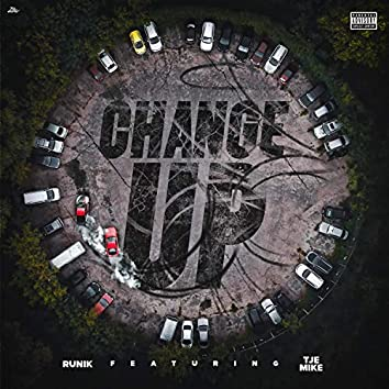 Change Up (feat. TJE Mike)