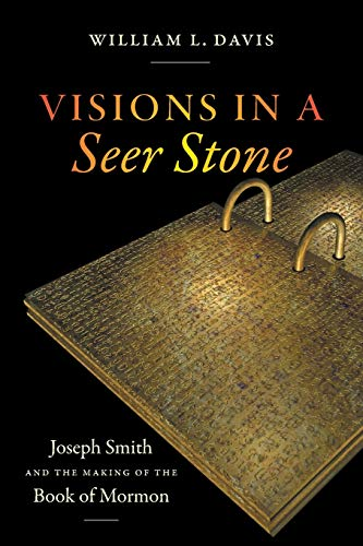 Visions in a Seer Stone: Joseph ...