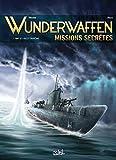 Wunderwaffen Missions secrètes 01 - Le U-boot fantôme