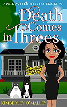 Death Comes in Threes (Addie Foster Mystery Series Book 1) by [Kimberley O'Malley]