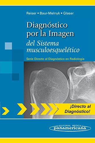 Diagnostico por la imagen del sistema musculoesque: del Sistema musculoesquelético (Directo al Diagnostico en Radiologia / Direct Diagnosis in Radiology)