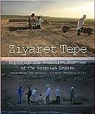 Ziyaret Tepe: Exploring the Anatolian frontier of the Assyrian Empire