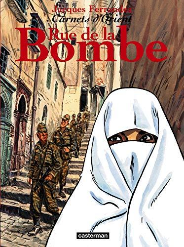 Carnets d'Orient, tome 7 : Rue de la bombe