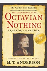 The Astonishing Life of Octavian Nothing, Traitor to the Nation, Volume I: The Pox Party Kindle Edition