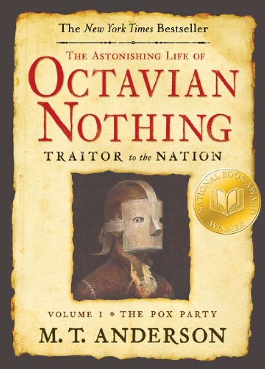 軽エレクトロニックヘビThe Astonishing Life of Octavian Nothing, Traitor to the Nation, Volume I: The Pox Party (English Edition)