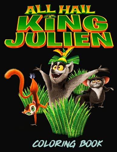 All Hail King Julien Coloring Book: Fun Coloring Book of this Wonderful Cartoon all hail king julien butterfly queen Great Gift for Boys Kids Ages 2-4-6-8-26 and Any Fans of all hail king julien zora