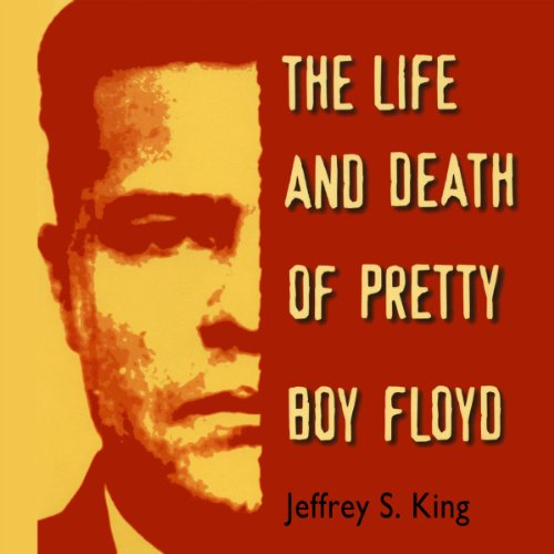 The Life & Death of Pretty Boy Floyd audiobook cover art