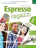 Espresso ragazzi 2. Lehr- und Arbeitsbuch mit DVD und Audio-CD - Schulbuchausgabe: Ein Italienischkurs